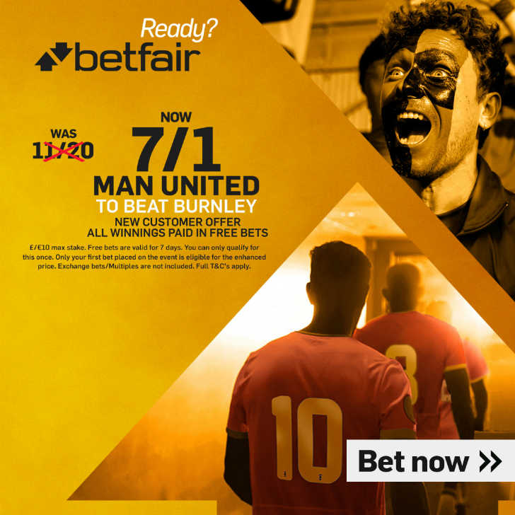 Burnley v Man United: 7/1 enhanced odds on Man United ...