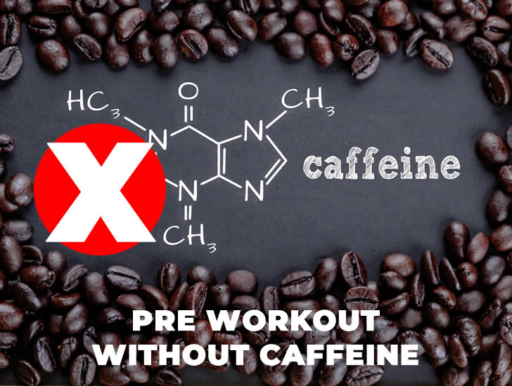 Pre Workout Without Caffeine